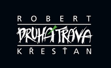 Robert Křesťan a Druhá tráva v Adamově