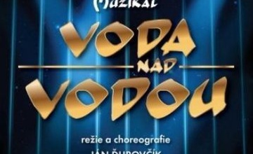 """VODA (a krev)  NAD VODOU"" - nový muzikál v divadle Kalich v Praze"